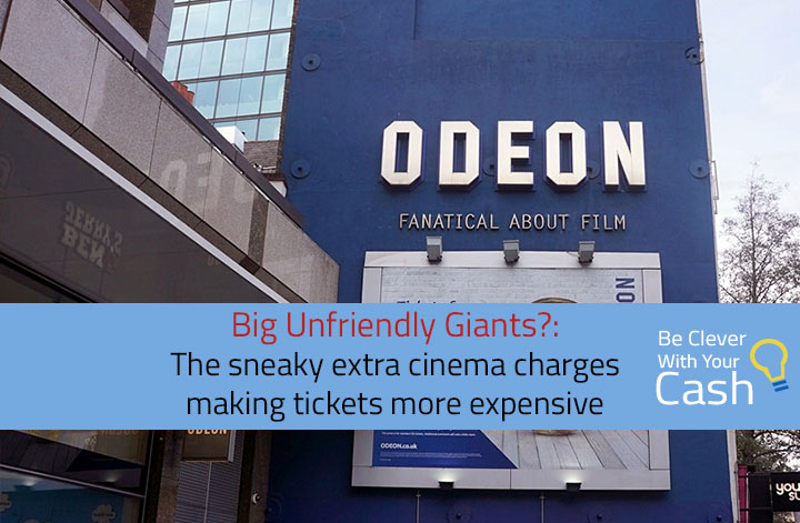 Big Unfriendly Giants? The sneaky extra cinema charges making tickets more expensive