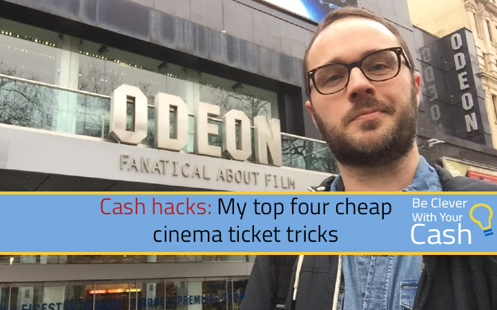 My top four cheap cinema ticket tricks