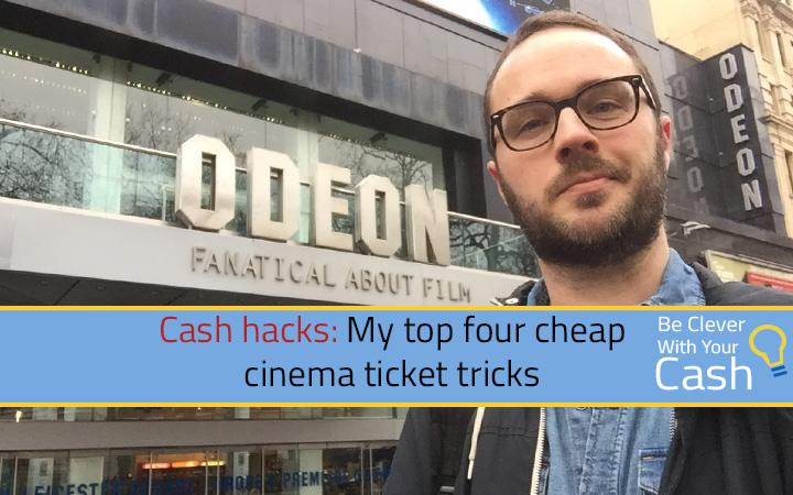 My top four cheap cinema ticket tricks