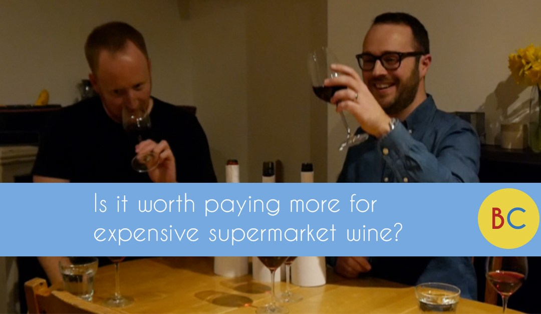 Is it worth paying more for expensive supermarket wine?