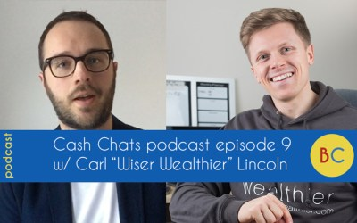 """Cash Chats podcast episode 9 w/ guest Carl """"Wiser Wealthier"""" Lincoln"""
