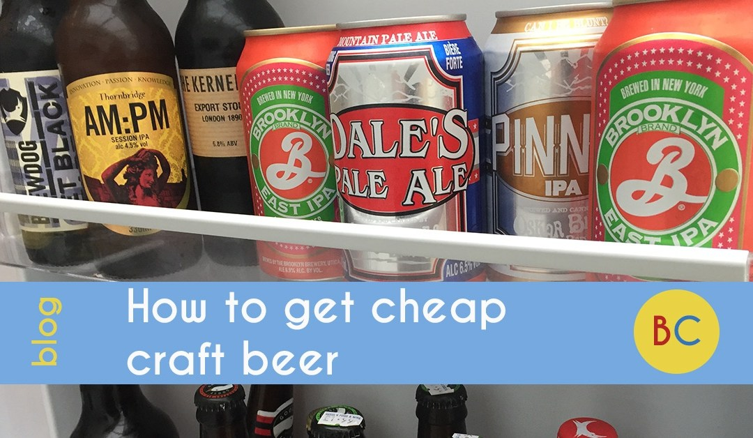 How to get cheap craft beer
