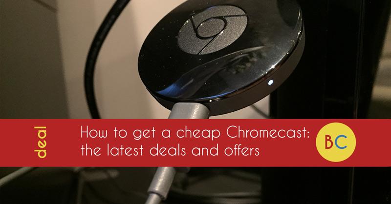 Cheap Chromecast deals: £15 off Chromecast 2 or Chromecast Ultra via cashback