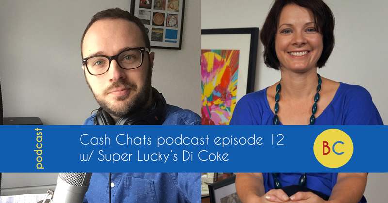 Cash Chats podcast episode 12 w/ guest Di Coke
