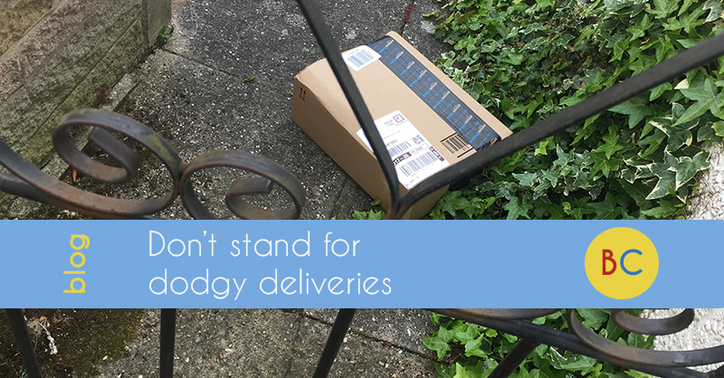 Don't stand for dodgy deliveries