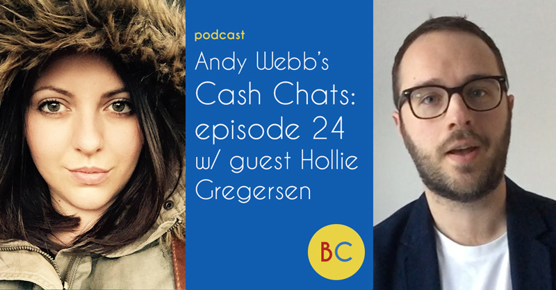 Cash Chats podcast Andy Webb Hollie Gregersen