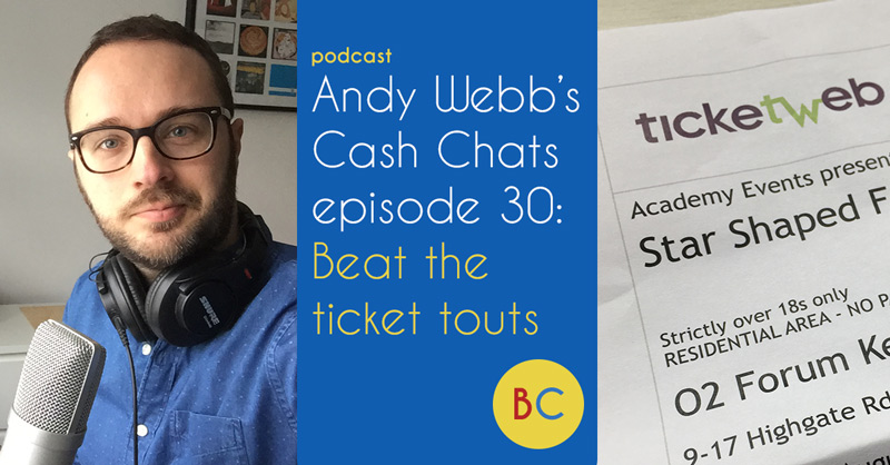 Cash Chats episode 30: Beat the ticket touts