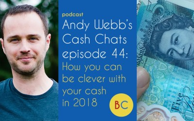 Cash Chats 44: How you can be clever with your cash in 2018