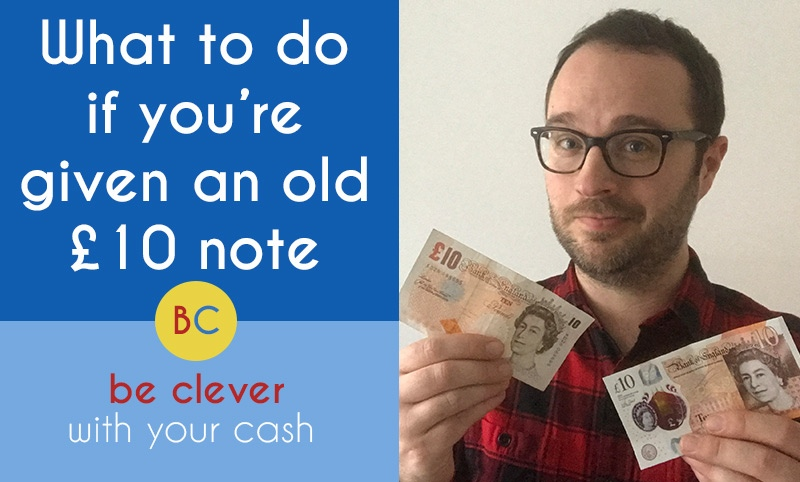 What to do if you're given an old £10 note