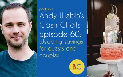 Cash Chats ep60 – Wedding savings for guests and couples