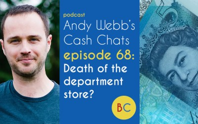 Cash Chats ep68: The death of the department store?