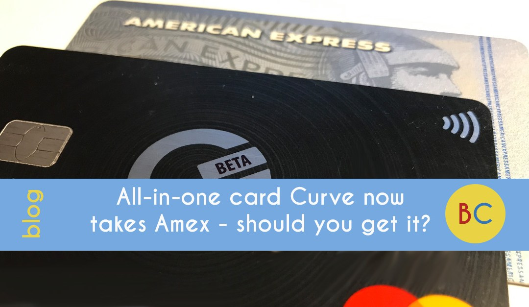 All-in-one card Curve now takes American Express – should you get it?