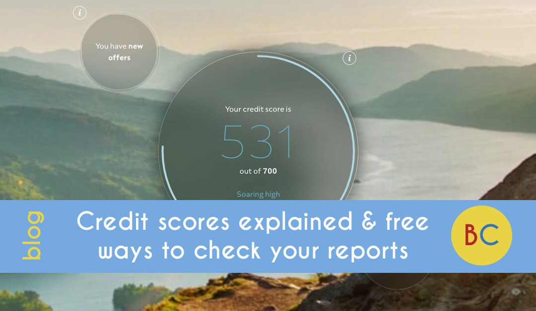 Credit scores explained and free ways to check your reports