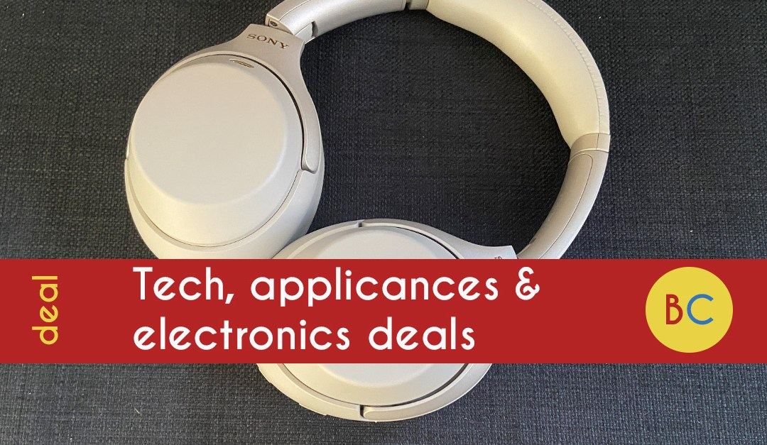 Tech, applicances and electronics deals – inc Sony headphone deal stack