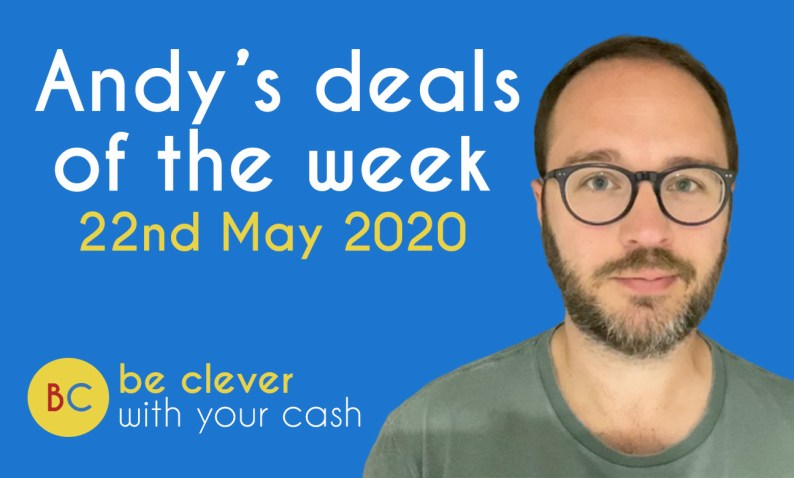 Andy's deals of the week - 22nd May 2020