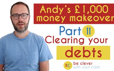Andy's £1k money makeover part 11: Clearing you debts