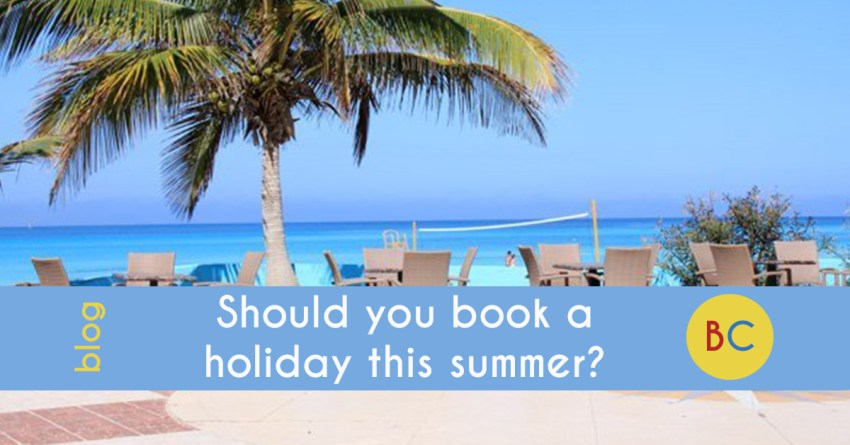 Should you go on a holiday this summer?