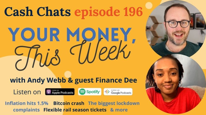 Cash Chats #196: Your Money, This Week - 20 May 2021