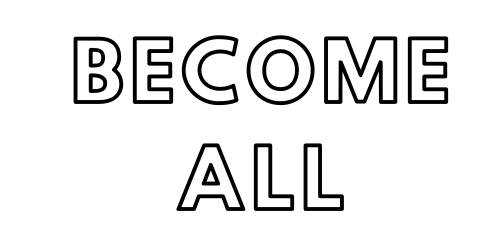 Become All