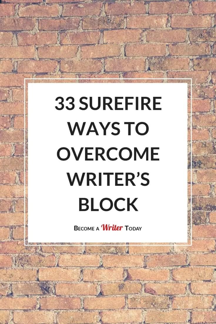 33 Surefire Ways To Overcome Writer's Block