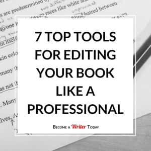 Need To Edit Your Book? Use These 7 Top Editing Tools