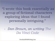 Dan Brown, on writing The Da Vinci Code