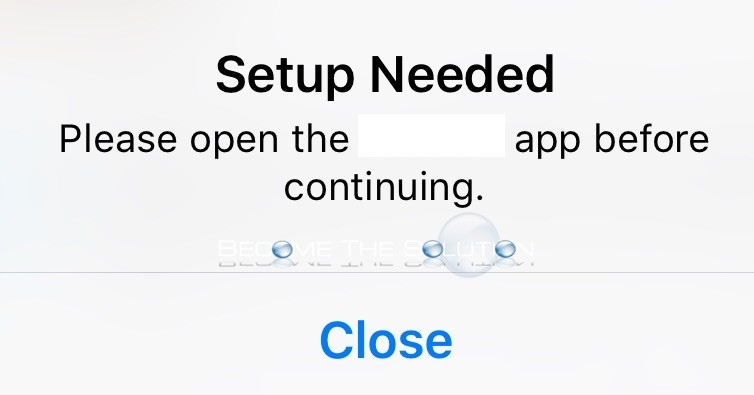 Fix: Setup Needed Please Open the App before Continuing