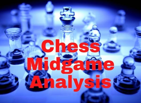 Chess Midgame Analysis becomingachessmaster.com
