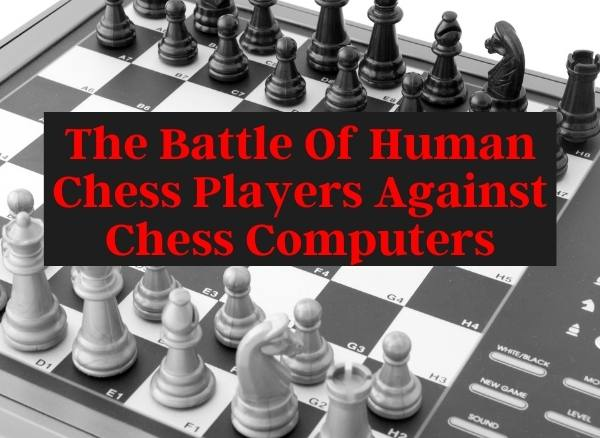 The Battle Of Human Chess Players Against Chess Computers becomingachessmaster.com