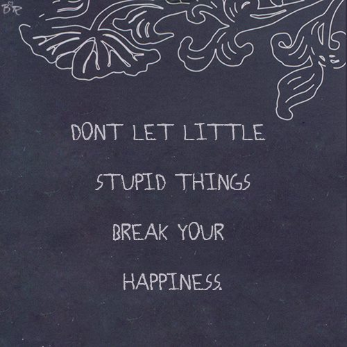 don't let little things