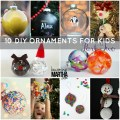 For 10 more fabulous diy ornaments for kids check out part ii of this