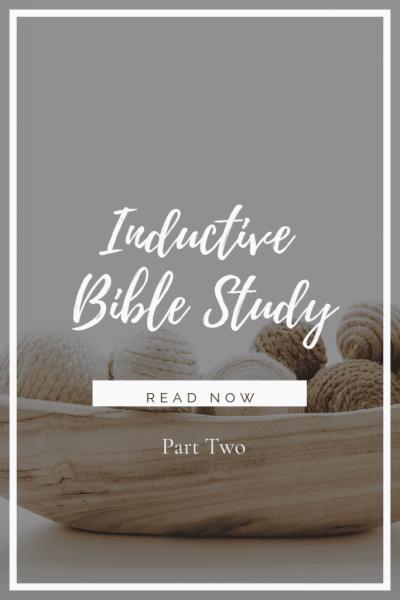 Bible Study Method:  Inductive Bible Study – Part 2