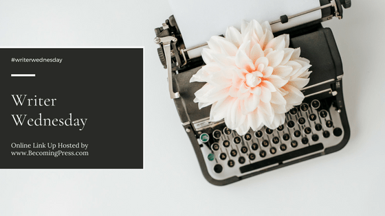 Writer Wednesday Weekly Link Up for Writers and Bloggers