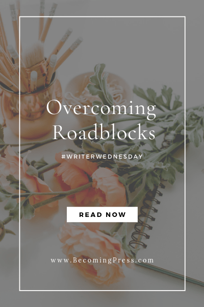 #WriterWednesday: Overcoming Roadblocks