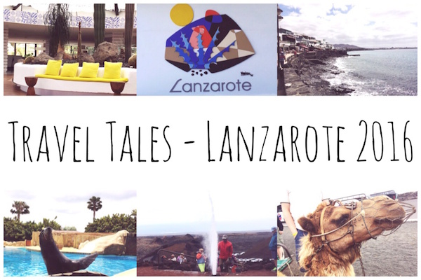 Travel Tales Lanzarote 2016