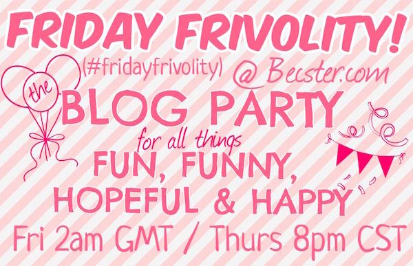 #FridayFrivolity