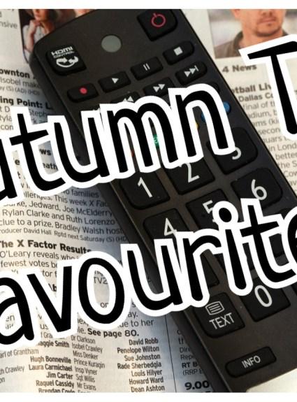Autumn TV Favourites