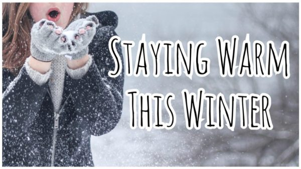 Tips on Staying Warm This Winter