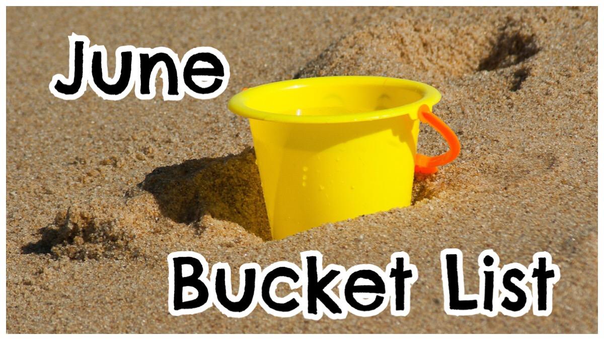 June Bucket List