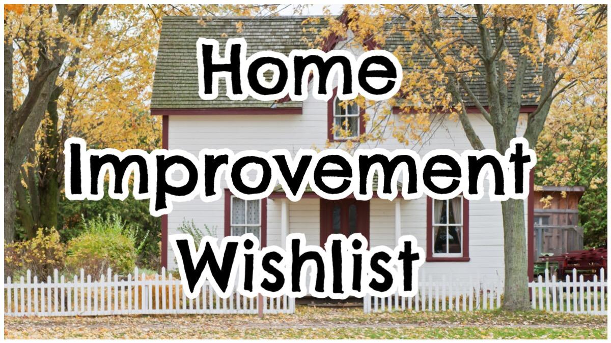 Home Improvement Wishlist