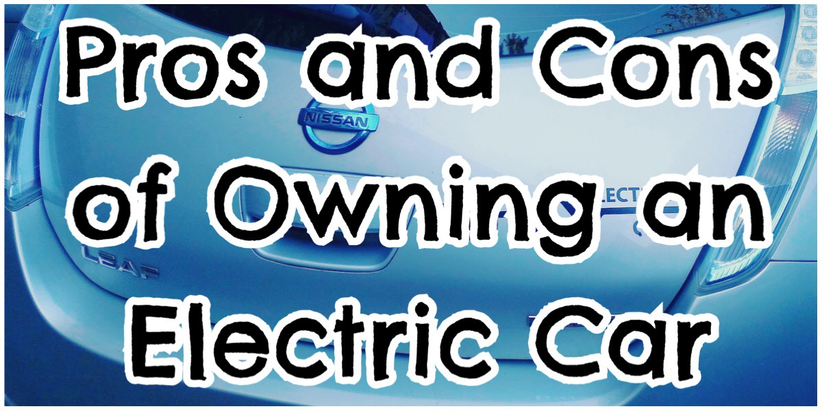 Pros and Cons of Owning an Electric Car