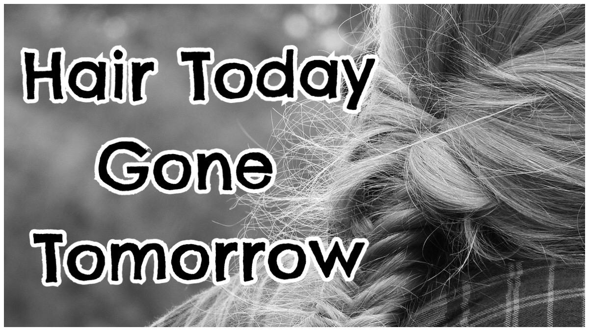 Hair Today Gone Tomorrow Hair Loss Worries