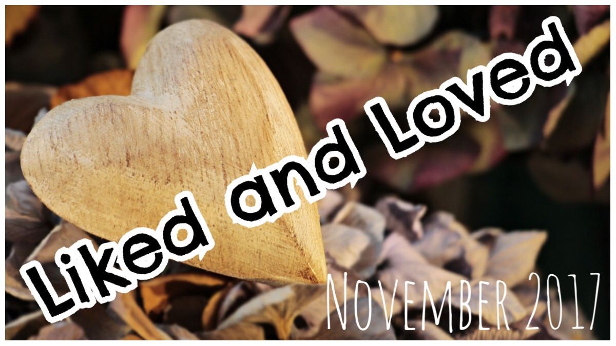 Liked and loved November title image with a wooden heart in the background