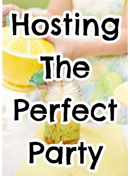*** Hosting The Perfect Party ***