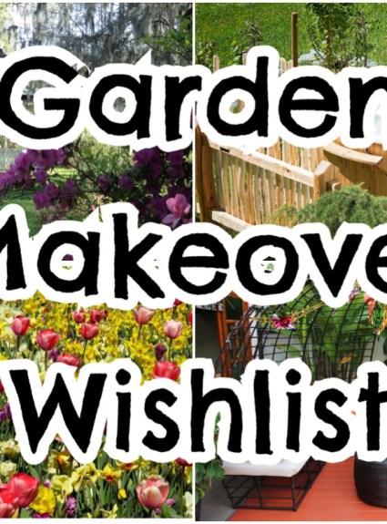 ***Garden Wishlist***