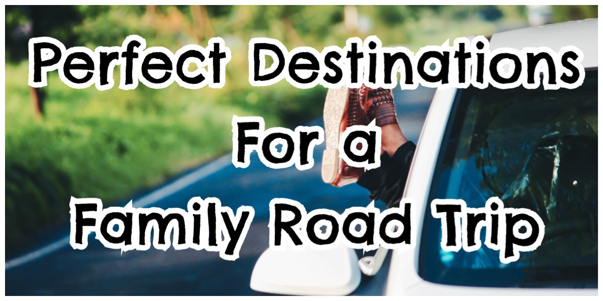 "Someone dangling feet out of a car with the words ""Perfect Destination for a Family Road Trip"" in big bold letters"