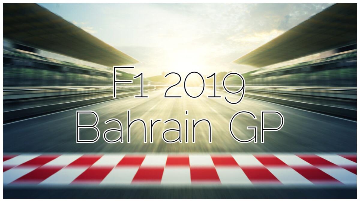 F1 2019 Bahrain GP