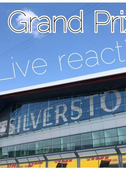 British Grand Prix 2019 – Live Reactions