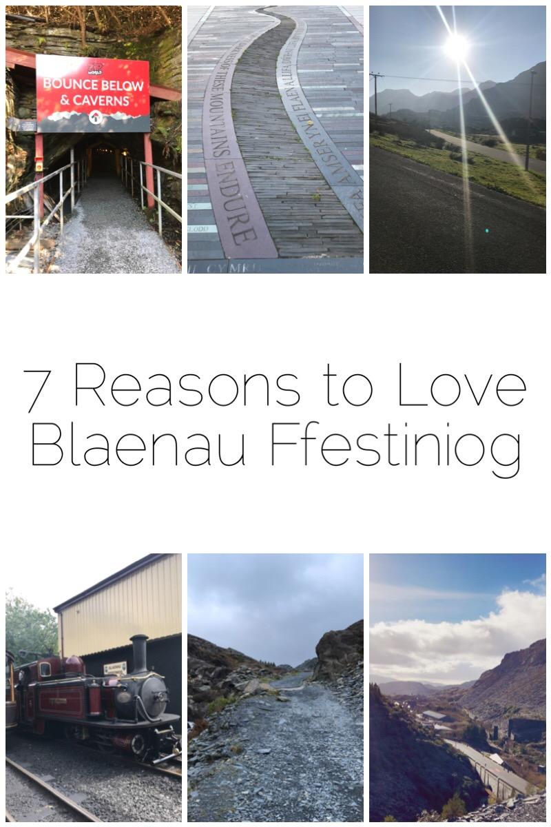 7 Reasons to Love Blaenau Ffestiniog - 1) all the slate, 2) Moelwyns, 3) River of Slate 4) Llechwedd Slate Caverns 5) Ffestiniog Railway 6) Zipworld