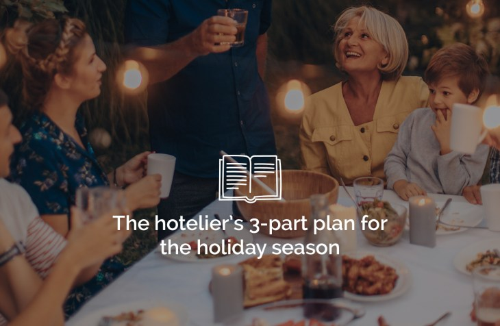 the hoteliers 3 part plan for the holiday season - The hotelier's 3-part plan for the holiday season